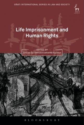 Life Imprisonment and Human Rights. Dirk van Zyl Smit, Catherine Appleton